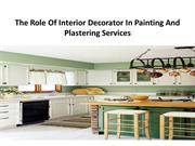The Role Of Interior Decorator In Painting And Plastering Services