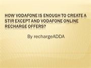 How Vodafone Is Enough To Create A Stir