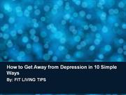 How to Get Away from Depression in 10 Simple Ways