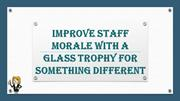 Improve Staff Morale With A Glass Trophy For Something Different