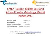 EMEA (Europe, Middle East And Africa) Powder Metallurgy Market Report