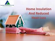 Home Insulation And Reduced Heat Loss | Benefits Of Home Insulation