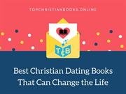 Best Christian Dating Books That Can Change the Life