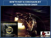 How to get a CSGO rank by alternates in CSGO?