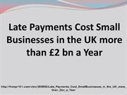 LATE PAYMENTS COST SMALLBUSINESSES IN THE UK MORE THAN £2BN A YEAR