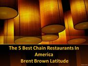 The 5 Best Chain Restaurants In America - Brent Brown Latitude