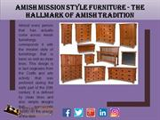 Amish Mission Style Furniture - The Hallmark of Amish Tradition