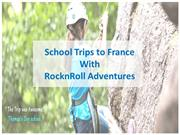 Organize School Trips to France with RocknRoll Adventures