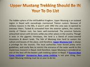 Upper Mustang Trekking Should Be IN Your To Do List