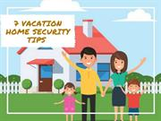 7 VACATION HOME SECURITY TIPS