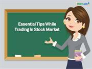 Essential Trading tips while Trading in Stock Market