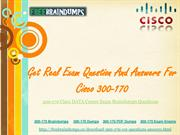 Get Real Exam Question And Answers For Cisco 300-170