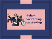 How Freight Forwarding Cost Savings Possible