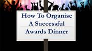 How To Organise A Successful Awards Dinner