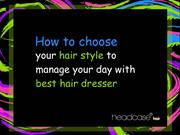 How to choose the best hair style to manage your day with best hair dr