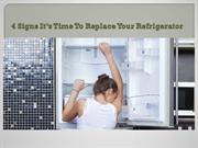 4 Signs It's Time To Replace YourRefrigerator