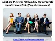 What are the steps followed by the corporate recruiters to select effi