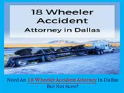 Need An 18 Wheeler Accident Attorney In Dallas But Not Sure?