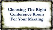 Choosing The Right Conference Room For Your Meeting