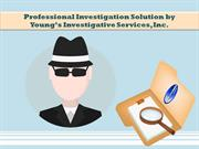 Professional Investigation Solution by Young's Investigative Services,