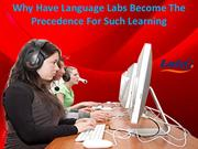 Why Have Language Labs Become The Precedence For Such Learning