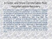 A Faster and More Comfortable Post-Hospitalization Recovery