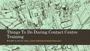 Things To Do During Contact Centre Training