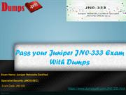 Pass your Juniper JN0-333 Exam With Dumps