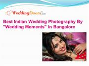 Best Indian Wedding Photography By Wedding Moments In Bangalore