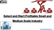 Select and Start Profitable Small and Medium Scale Industry