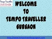 9 Seater, 12 Seater and 15 Seater Tempo Traveller Hire Gurgaon