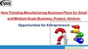 New Trending Manufacturing Business Plans for Small and Medium Scale B