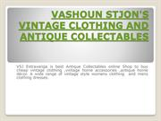 VASHOUN STJONS VINTAGE CLOTHING AND ANTIQUE COLLECTABLES