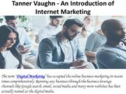 Tanner Vaughn - An Introduction of Internet Marketing