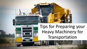 Tips for Preparing Your Heavy Machinery for Transportation