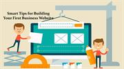Smart Tips for Building Your First Business Website