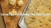 Some tips for baking the best cakes