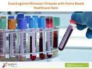 Guard Against Monsoon Illnesses With Home Based Healthcare Tests