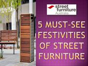 5 Must-See Festivities of Street Furniture