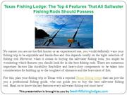 Texas Fishing Lodge The Top 4 Features That All Saltwater Fishing Rods