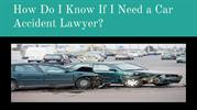How Do I Know If I Need a Car Accident Lawyer-
