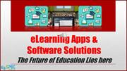 eLearning Apps & Software Solutions – The Future of Education Lies her