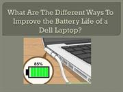 What Are The Different Ways To Improve the Battery Life of a Dell Lapt
