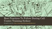 Best Practices To Follow During Call Centre Training Sydney
