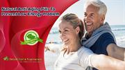 Natural Anti-Aging Pills To Prevent Low Energy Problem