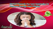 Herbal Remedy For Low Immunity To Improve Energy And Vitality