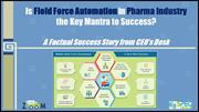 Is Field Force Automation in Pharma Industry the Key Mantra to Success