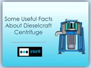Some Useful Facts about Dieselcraft Centrifuge