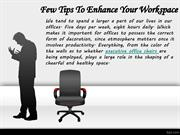 Few Tips To Enhance Your Workspace