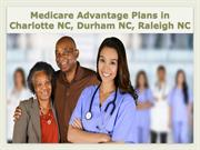 Medicare Advantage Plans in Charlotte NC, Durham NC, Raleigh NC